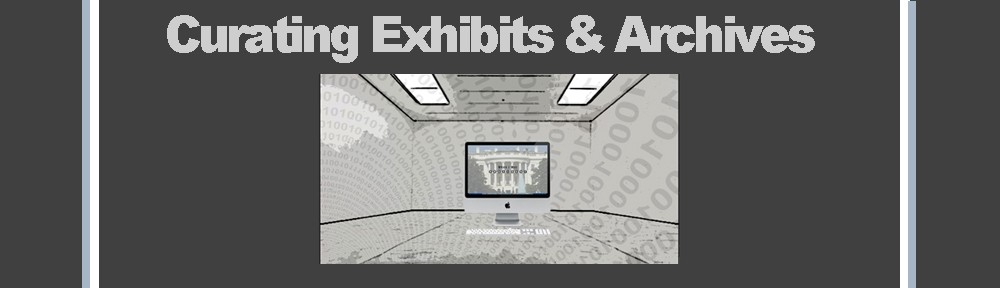 Curating Exhibits & Archives